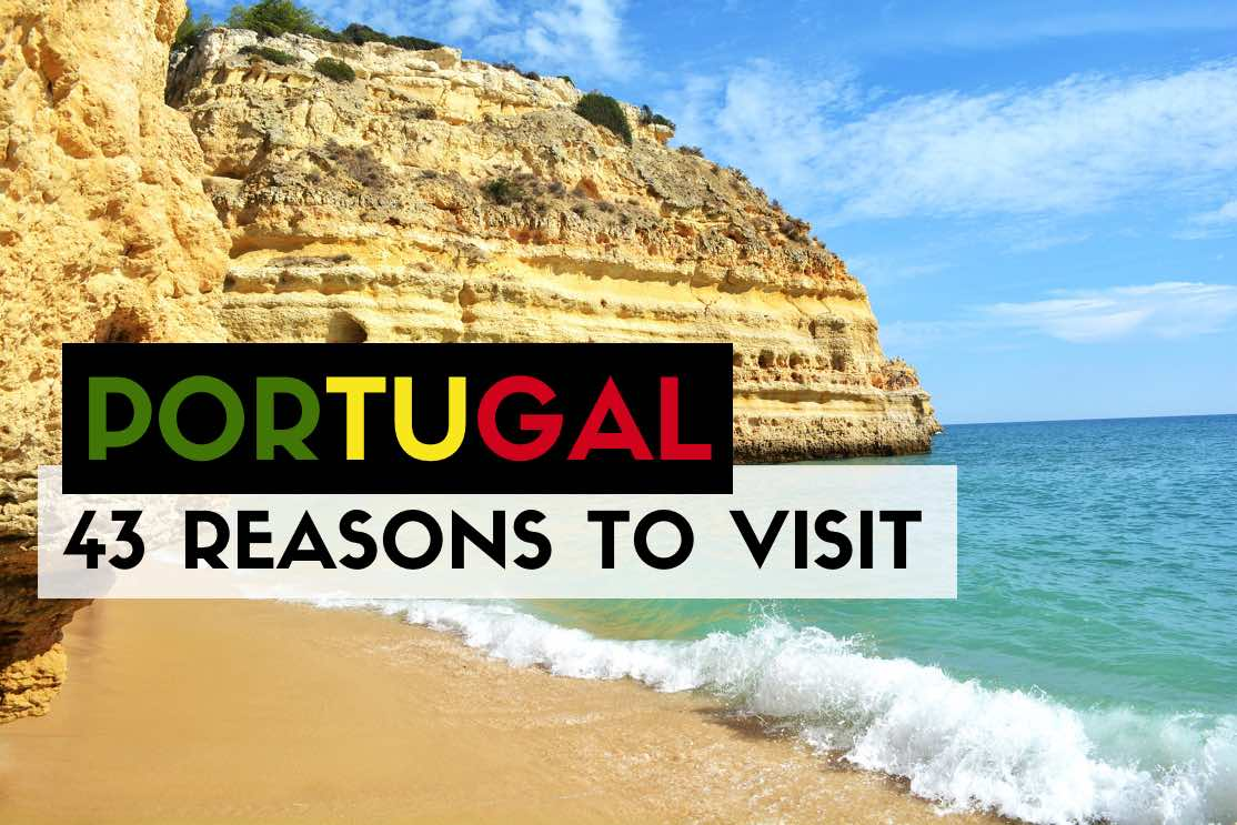 reasons visit Portugal travel guide reasons to go