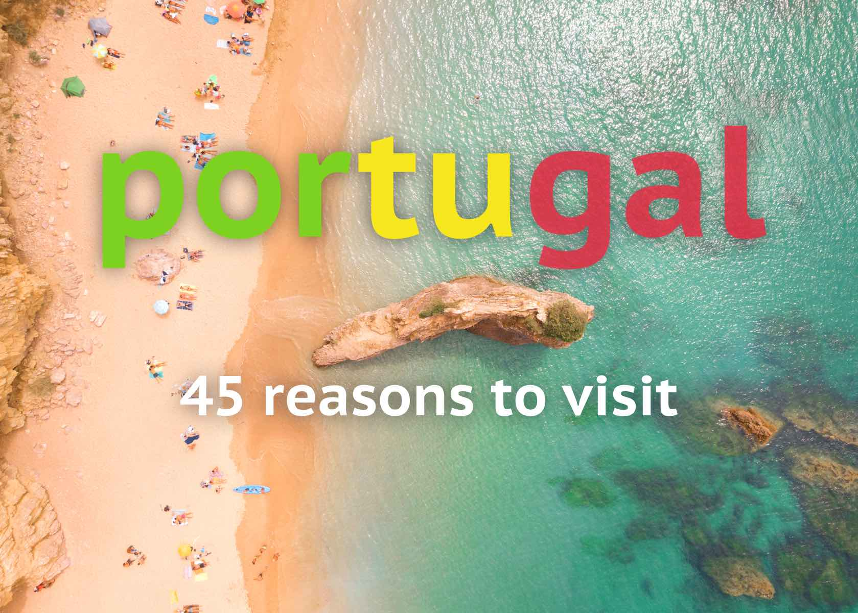 45 Reasons To Visit Portugal In 2019