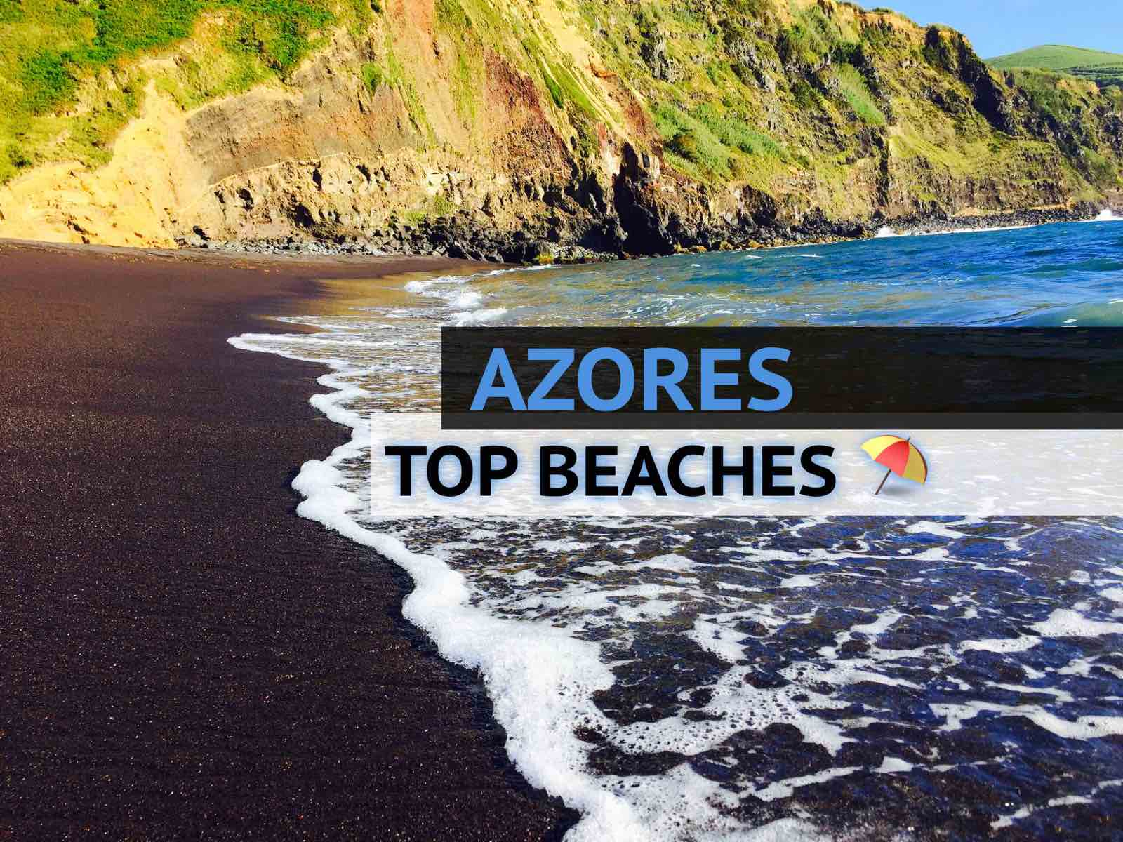 The 12 Most Beautiful Sandy Beaches In Azores