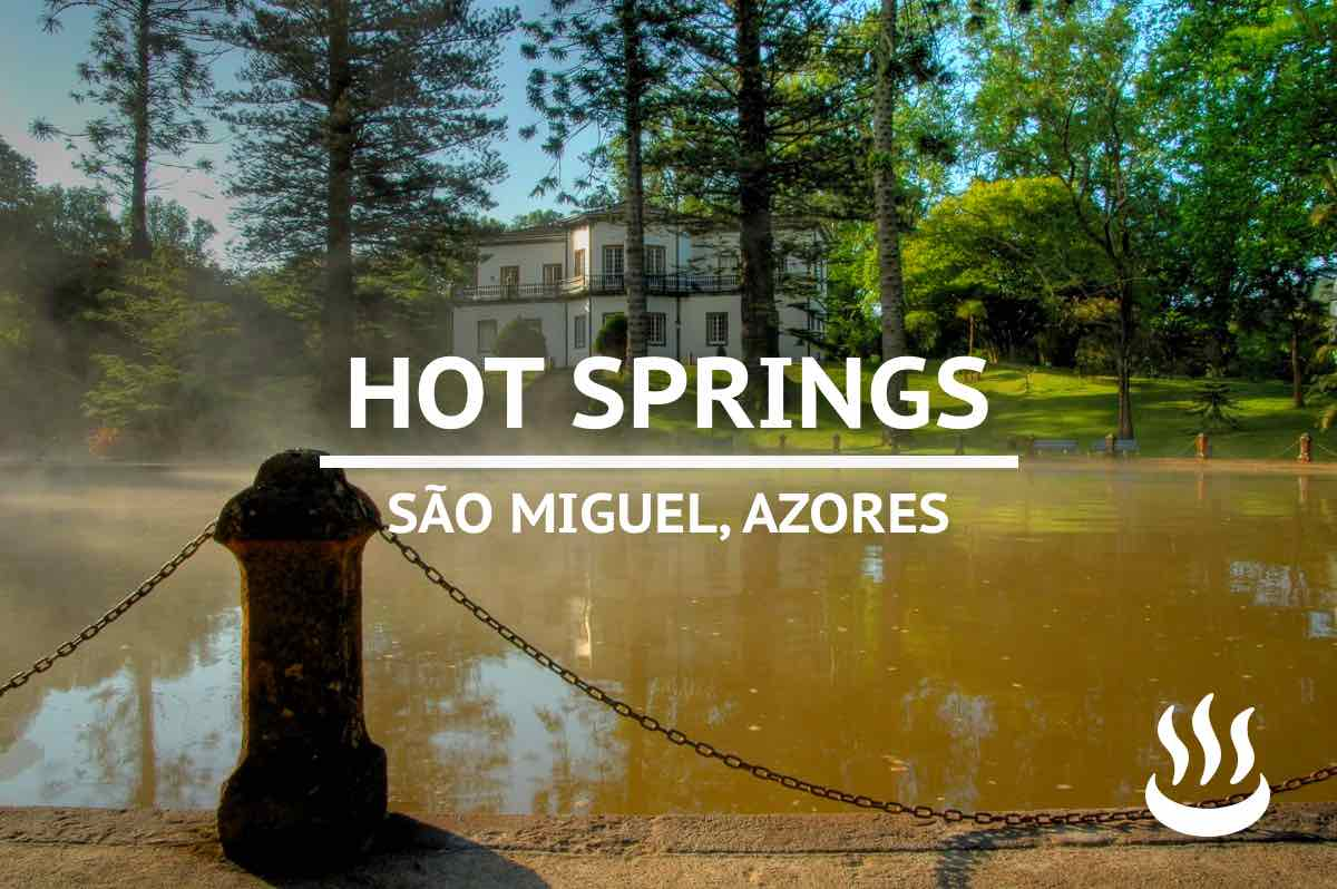 things to do sao miguel azores hot springs