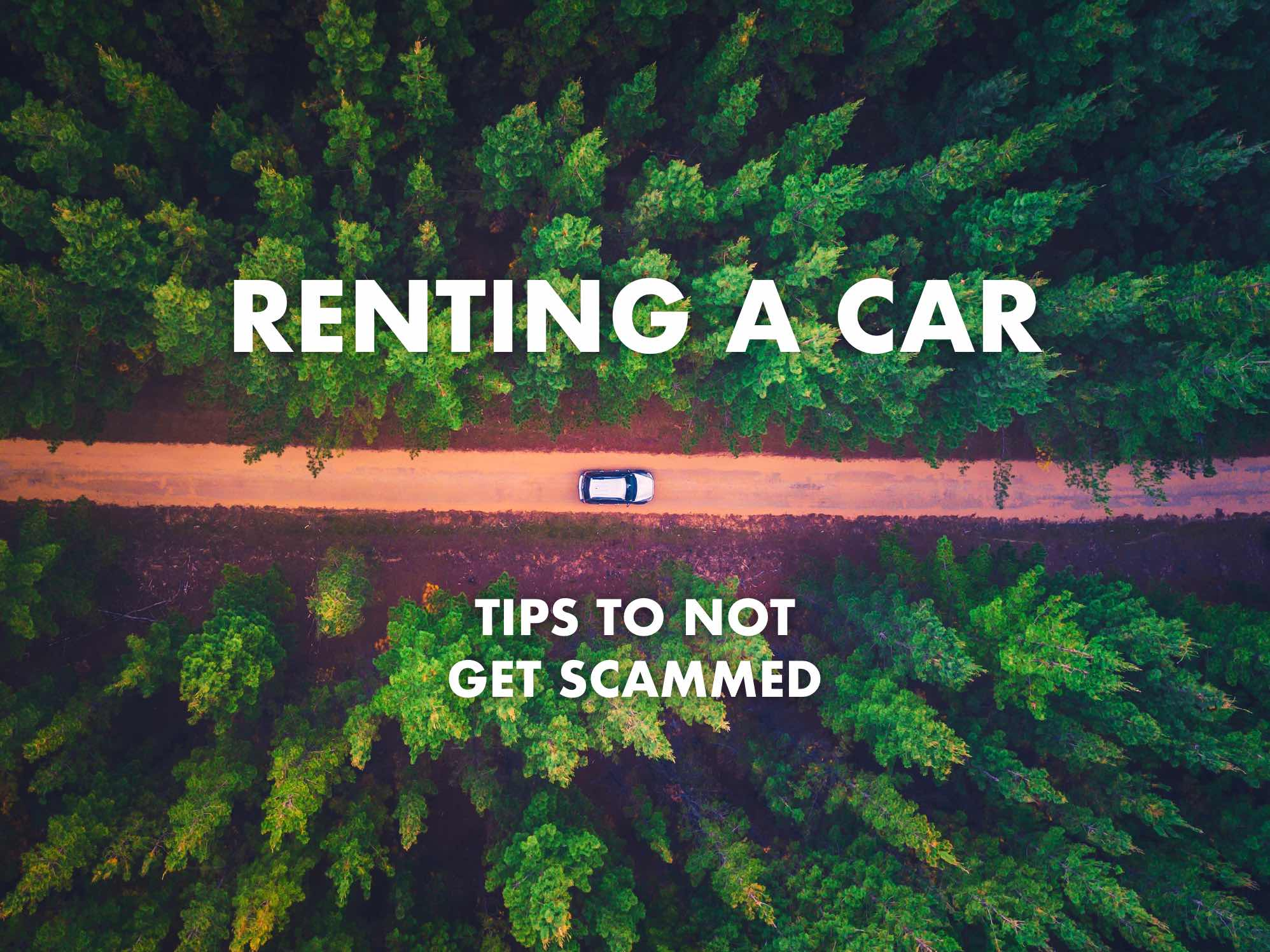 Rental Car Tips & Tricks: How to Rent a Car With no Scams